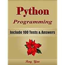 PYTHON Programming, For Beginners, Learn Coding Fast! Include 100 Tests & Answers, Crash Course, A QuickStart Guide, Tutorial Book with Program Interview. In Easy Steps! An Ultimate Beginner's Guide!