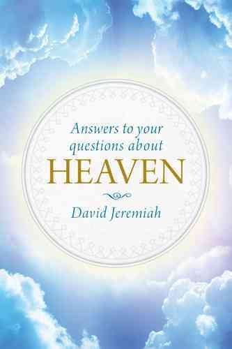 [(Answers to Your Questions about Heaven)] [By (author) Dr David Jeremiah] published on (January, 2015)