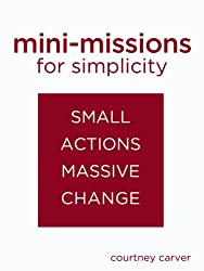 Mini-missions for Simplicity: small actions for massive change (English Edition)