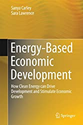 Energy-Based Economic Development: How Clean Energy can Drive Development and Stimulate Economic Growth (Green Energy and Technology)