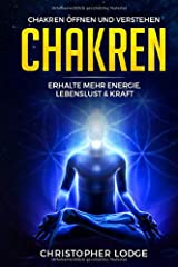 Chakren für Anfänger: Chakren öffnen und verstehen - Erhalte mehr Energie, Lebenslust & Kraft durch geistiges Heilen und dem Anwenden von diesen ... inneren Ruhe (Chakra, Yoga, Öffnung, Band 1) Taschenbuch