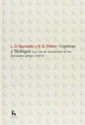 Copistas y filólogos (VARIOS GREDOS) por LEIGHTON D. REYNOLDS