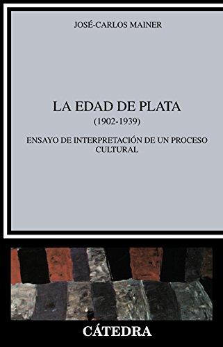 La edad de plata (1902-1939) / The Silver Age (1902-1939): Ensayo de interpretacion de un proceso cultural / Essays of Interpretation of a Cultural Process