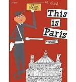 [(This is Paris)] [Author: Miroslav Sasek] published on (January, 2009)