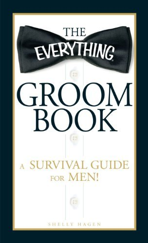 The Everything Groom Book: A survival guide for men! by Shelly Hagen (2010-03-18)