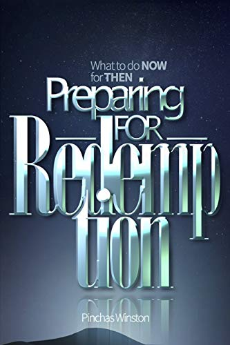 Preparing For Redemption: What To Do Now For Then (English Edition)