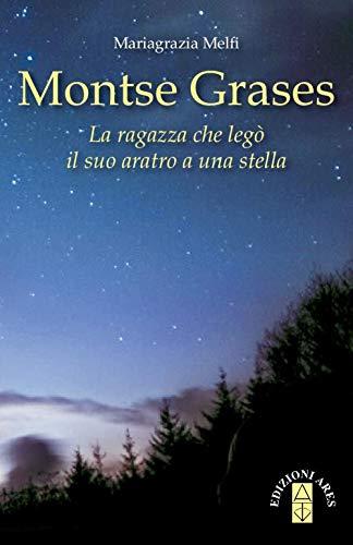 Montse Grases. La ragazza che legò il suo aratro a una stella (Emmaus) por Mariagrazia Melfi