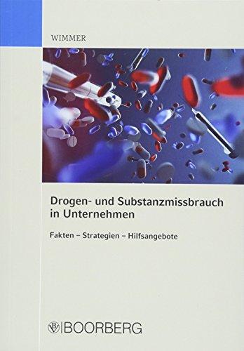 Drogen- und Substanzmissbrauch in Unternehmen Fakten - Strategien - -