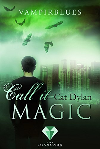 Call it magic 4: Vampirblues von [Dylan, Cat, Otis, Laini]
