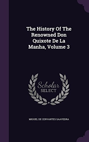 The History Of The Renowned Don Quixote De La Manha, Volume 3