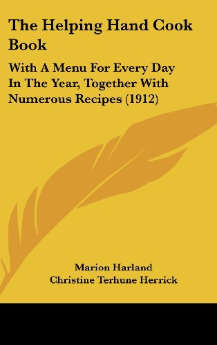 The Helping Hand Cook Book: With a Menu for Every Day in the Year, Together with Numerous Recipes (1912)