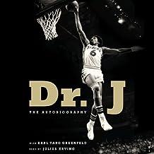 Dr. J Unabridged: The Autobiography
