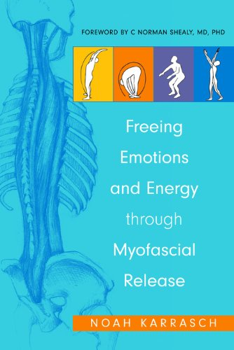 Freeing Emotions and Energy Through Myofascial Release (English Edition)