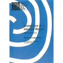 Grammaire de la notation Benesh: Cahiers de la pédagogie