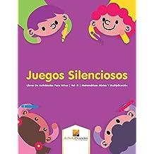 Juegos Silenciosos: Libros De Actividades Para Niños | Vol -3 | Matemáticas Mixtas Y Multiplicación