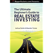 BiggerPockets Presents: The Ultimate Beginner's Guide to Real Estate Investing (English Edition)