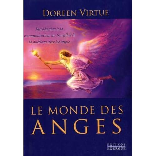 Le monde des anges : Introduction à la communication, au travail et à la guérison avec les anges