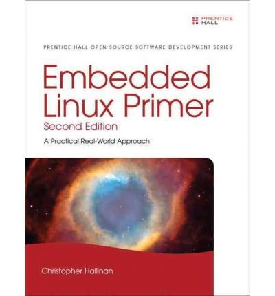 [ EMBEDDED LINUX PRIMER A PRACTICAL REAL-WORLD APPROACH BY HALLINAN, CHRISTOPHER](AUTHOR)PAPERBACK