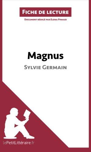 Magnus de Sylvie Germain (Fiche de lecture): Rsum Complet Et Analyse Dtaille De L'oeuvre