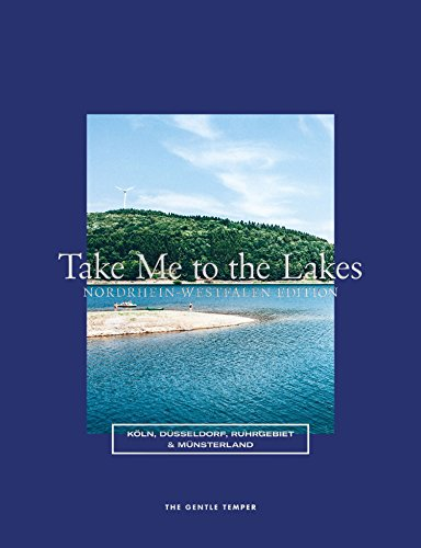 Take Me to the Lakes - Nordrhein-Westfalen Edition: Deutsche Edition -