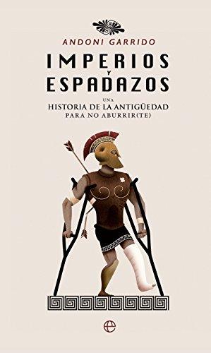 Imperios y espadazos (Historia) por Andoni Garrido