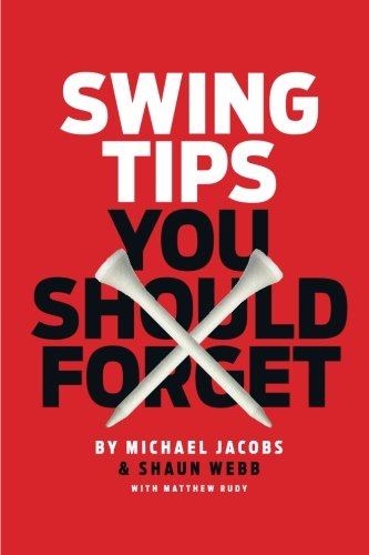 Swing Tips You Should Forget por Michael Jacobs