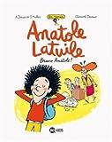Un roman Anatole Latuile, Tome 1 : Bravo Anatole !