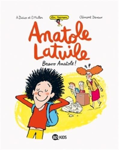Anatole Latuile roman, Tome 01: Bravo Anatole !