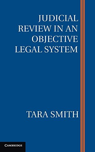judicial-review-in-an-objective-legal-system-by-tara-smith-2015-08-07