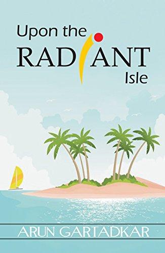 Upon the Radiant Isle Arun Gartadkar