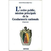 Ordre public mission principale de la gendarmerie nationale