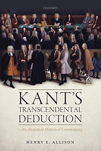 Kant's Transcendental Deduction: An Analytical-Historical Commentary (Allison E Henry)