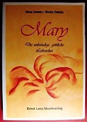Mary: Die unbändige, göttliche Lebenslust