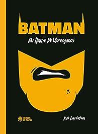 Batman: un héroe de videojuego par  José L. Ortega López