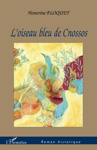 L'oiseau bleu de Cnossos par Honorine Ploquet