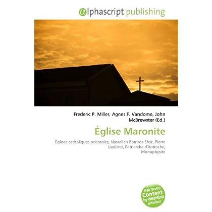 Église Maronite: Églises catholiques orientales, Nasrallah Boutros Sfeir, Pierre (apôtre), Patriarche d'Antioche, Monophysite