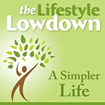 A Simpler Life (The Lifestyle Lowdown)