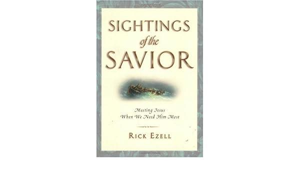 Sightings of the Savior: Meeting Jesus When We Need Him Most