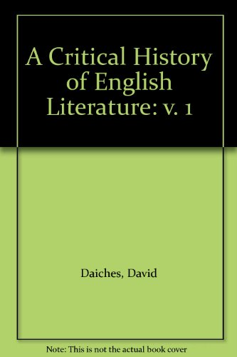 A Critical History of English Literature: v. 1