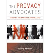 [(The Privacy Advocates: Resisting the Spread of Surveillance)] [by: Colin J. Bennett]