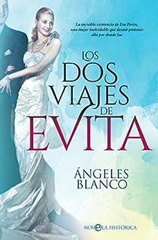 Los dos viajes de Evita de [Blanco, Ángeles]