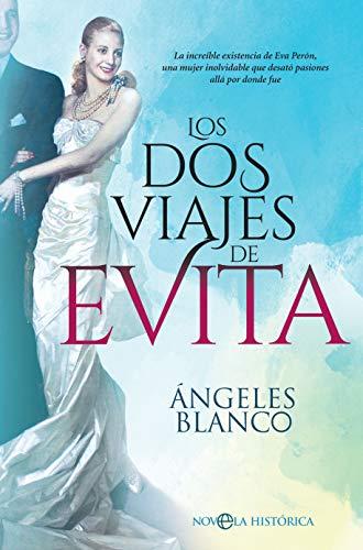 Los dos viajes de Evita (Novela histórica) eBook: Ángeles Blanco ...