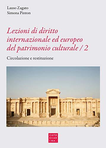 Lezioni di diritto internazionale ed europeo del patrimonio culturale. Protezione e salvaguardia: 2
