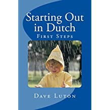 Starting Out in Dutch: First Steps (English Edition)