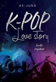 K-pop - Love Story - Sous les projecteurs par  Ae-Jung