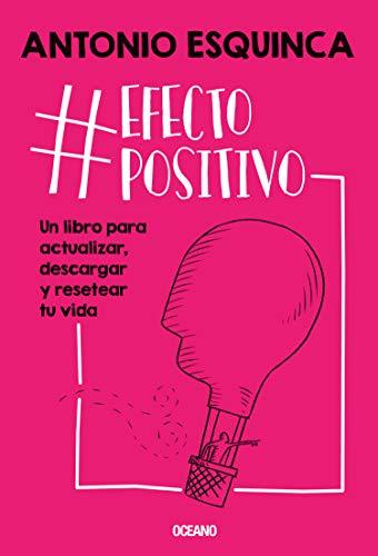 EfectoPositivo: Un libro para actualizar, descargar y resetear tu ...
