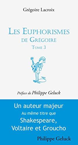 Les euphorismes de Grégoire Tome 3: Humour par Grégoire Lacroix