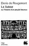 La Suisse, histoire d'un peuple. Poche suisse numéro 85