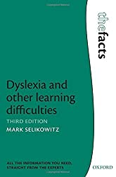 Dyslexia and other learning difficulties (Facts) (The Facts) by Mark Selikowitz (2012-09-07)