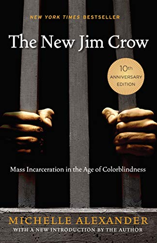 The New Jim Crow: Mass Incarceration in the Age of Colorblindness (English Edition)